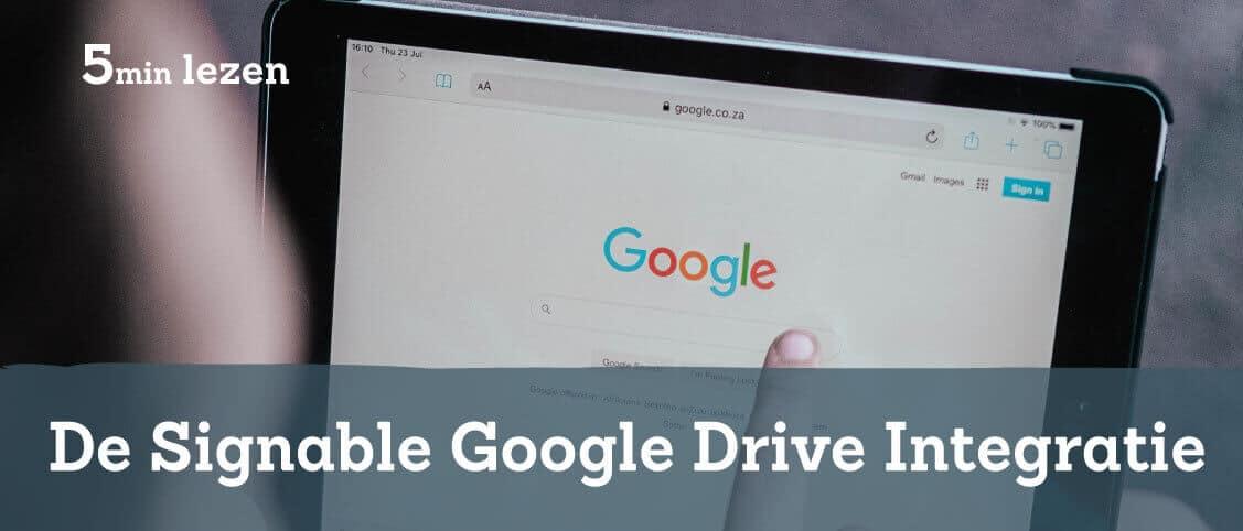 De Signable Google Drive Integratie is hier!