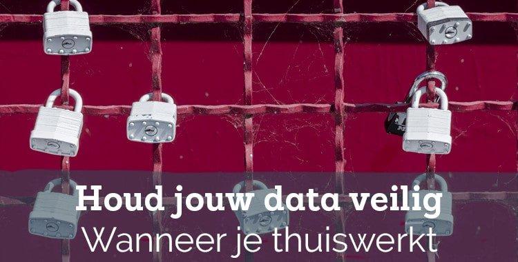 Houd jouw gegevens veilig als je thuiswerkt