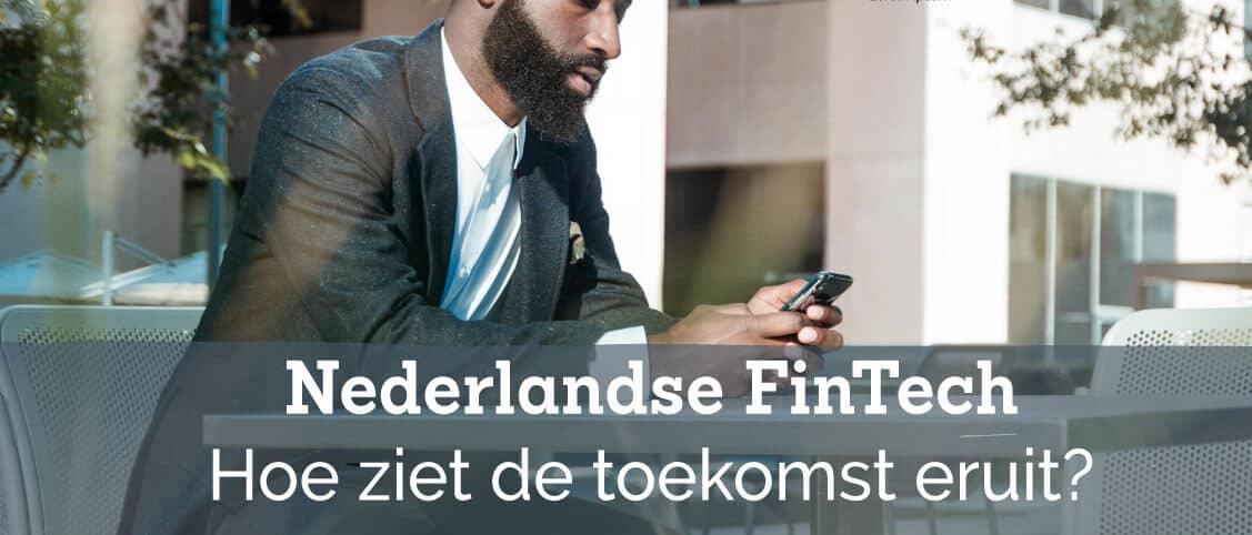 Nederlandse FinTech: hoe ziet de toekomst eruit?